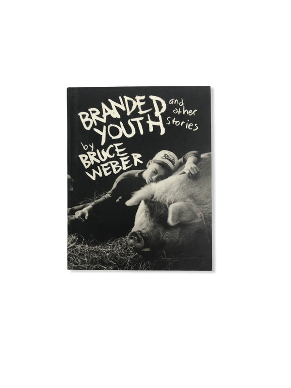 BRANDED YOUTH BY BRUCE WEBER