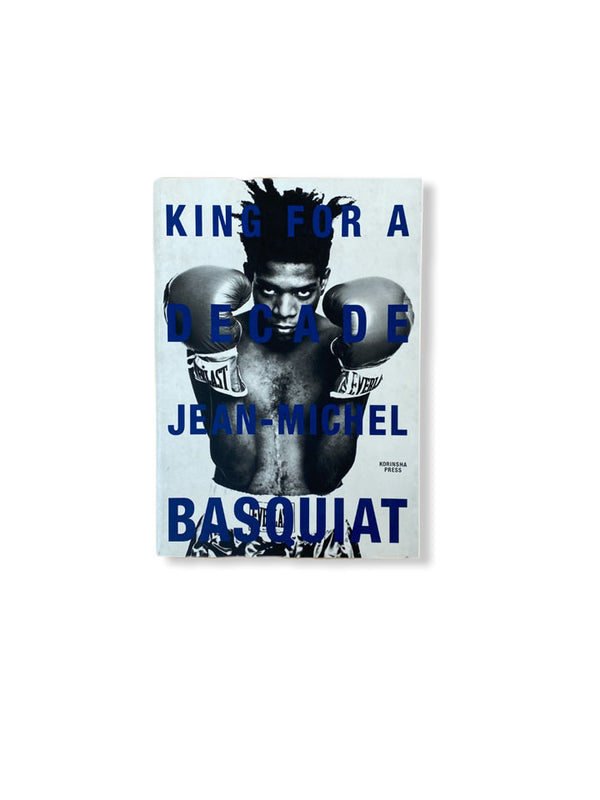 KING FOR A DECADE JEAN MICHEL BASQUIAT