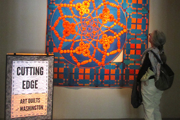 Cutting Edge, an exhibit of quilts by Contemporary QuiltArt Association members at the Washington State History Museum