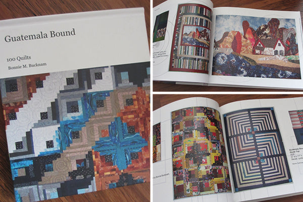 Guatemala Bound, 100 Quilts by Bonnie Bucknam and Friends