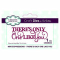 Dies by Sue Wilson Mini Expressions Collection There's Only One Like You