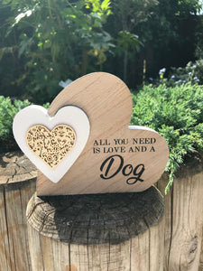 Wooden heart sentiment sign - All you need is love & a Dog