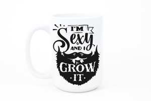 Sexy and I Grow It Mug