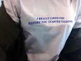 """I Really Liked You Before You Started Talking"" Tee"