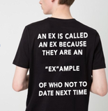 """An Ex Is Called An Ex Because"" Tee"