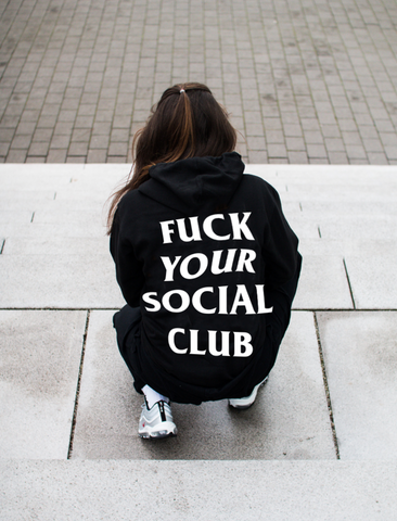 """Fuck Your Social Club"" Hoodie"