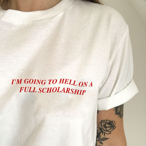 """Hell On A Full Scholarship"" Tee"