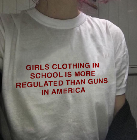 """Girls Clothing Is More Regulated Than Guns"" Tee"