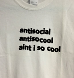 """Antisocial Ain't I So Cool"" Tee"