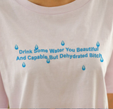 """Drink Some Water"" Tee"