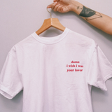 """Damn I Wish I Was Your Lover"" Tee"