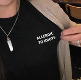 """Allergic To Idiots"" Tee"