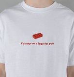 """I'd Step On A Lego For You"" Tee"