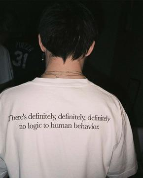 There's Definitely No Logic To Human Behavior Tee