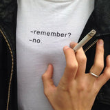 """Remember? No"" Tee"
