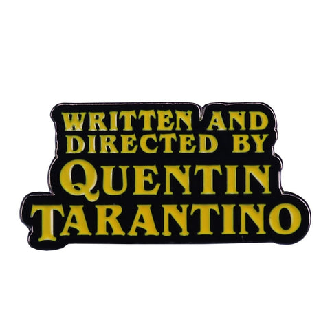 Written And Directed By Quentin Tarantino Pin