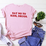 """Say No To Kids, Drugs"" Tee"
