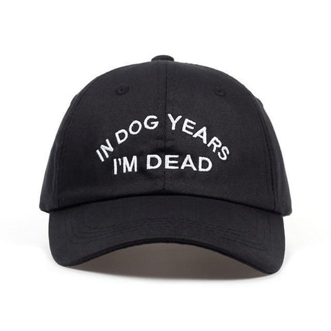 """IN DOG YEARS I'M DEAD"" Cap"