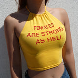 """Females Are Strong As Hell"" Halter Top"