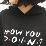 """How You Doin?"" Hoodie"