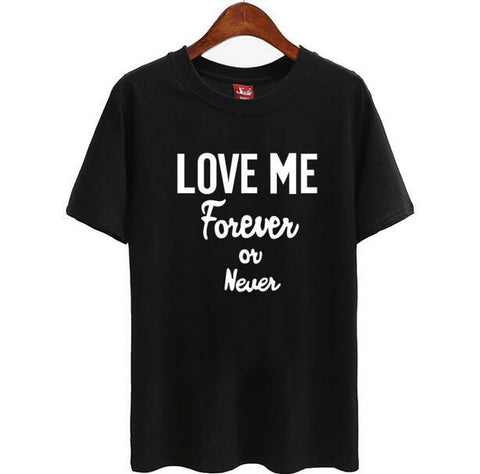 """Love Me Forever Or Never"" Tee"