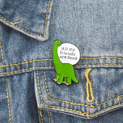 Lonely Dinosaurus Pin