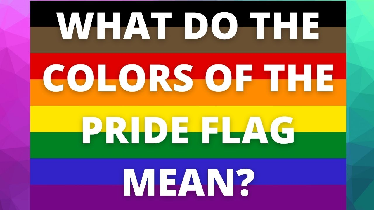 What do the Colors of the Pride Flag Mean?