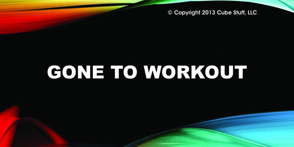 Gone to Workout Cube Sign Colored Background