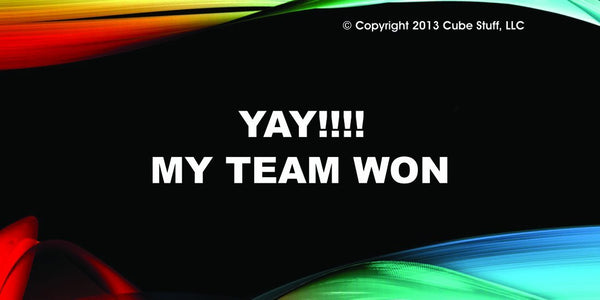 Yay My Team Won Cube Sign Colored Background - CubeStuff.com