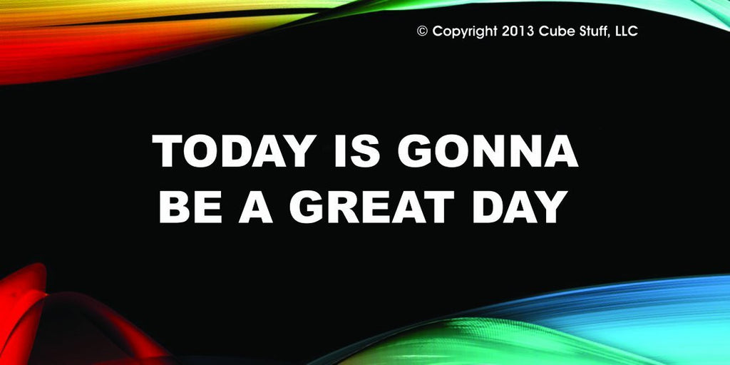It's Gonna Be A Great Day Cube Sign Colored Background