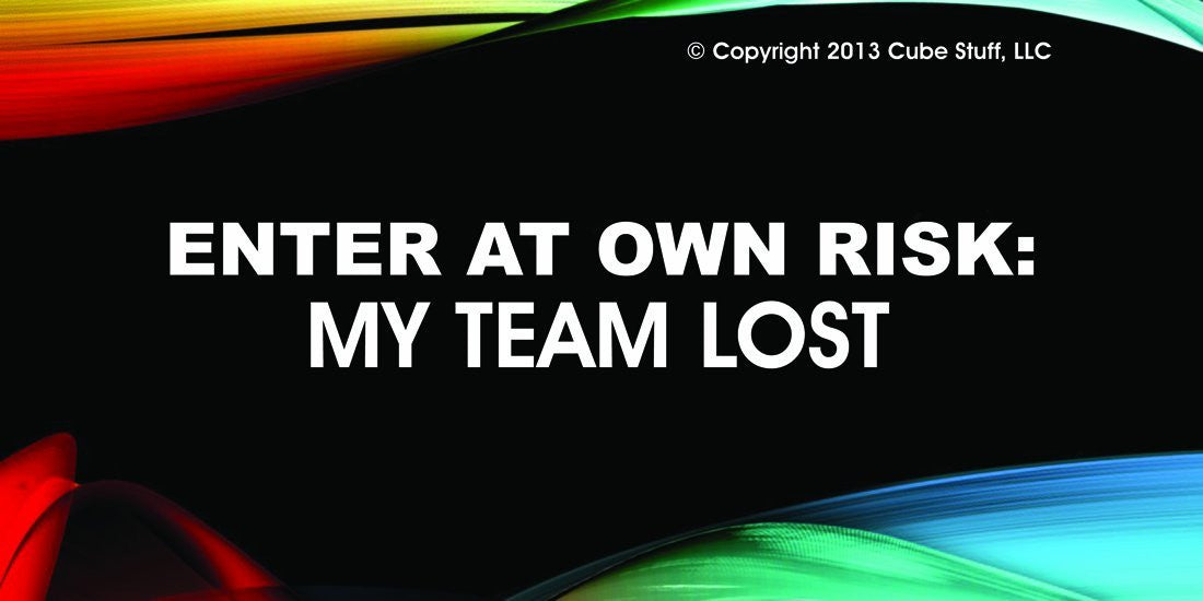 My Team Lost Cube Sign Colored Background - CubeStuff.com