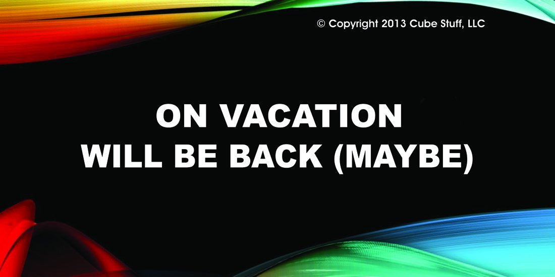 Out On Vacation Cube Sign Colored Background - CubeStuff.com