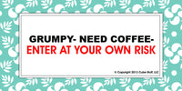 Office Cube Signs- GRUMPY-NEED COFFEE-ENTER AT OWN RISK - CubeStuff.com