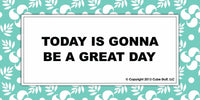 It's Gonna Be A Great Day Cube Sign Blue Border - CubeStuff.com