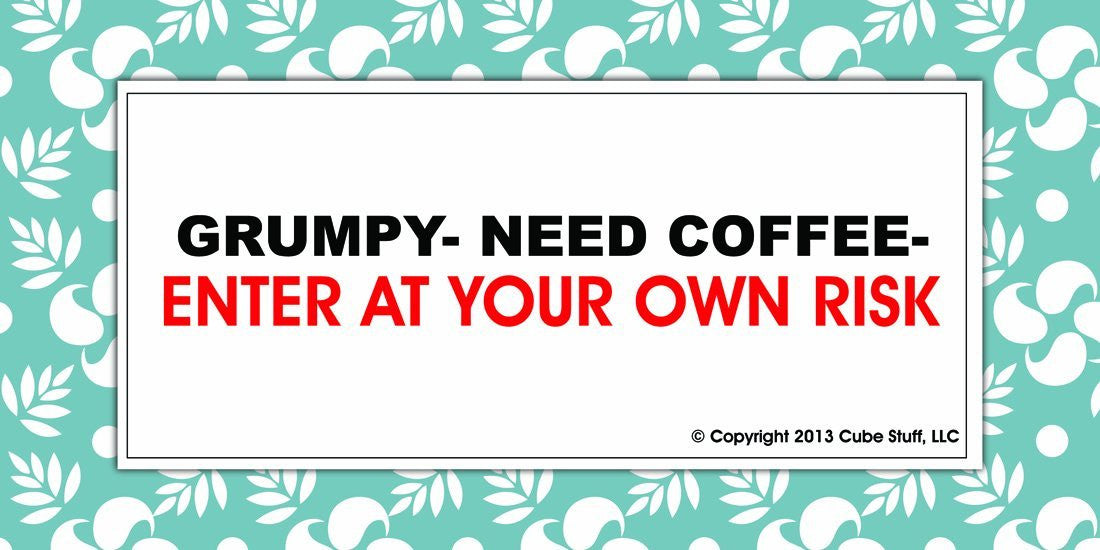 GRUMPY- Need Coffee-Enter at Own Risk Cube Sign Blue Border - CubeStuff.com
