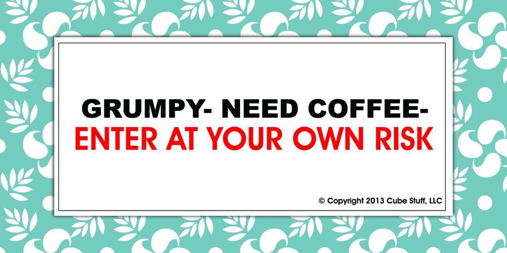 GRUMPY- Need Coffee-Enter at Own Risk Cube Sign Blue Border