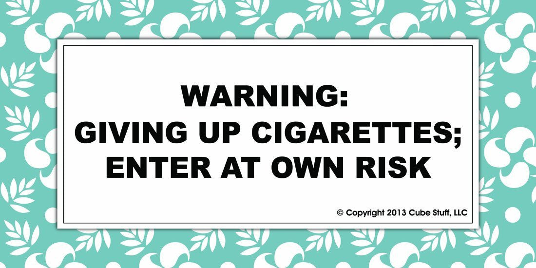 Warning Gave Up Cigarettes Cube Sign Blue Border - CubeStuff.com