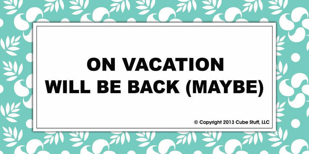Out On Vacation Cube Sign Blue Border