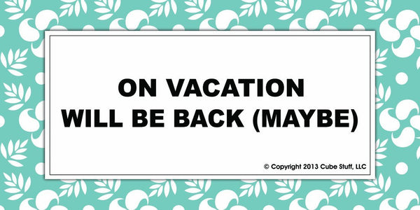 Out On Vacation Cube Sign Blue Border - CubeStuff.com