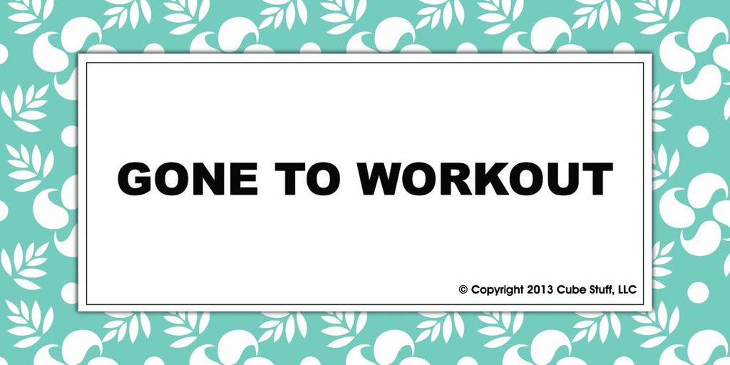 Gone to Workout Cube Sign Blue Border