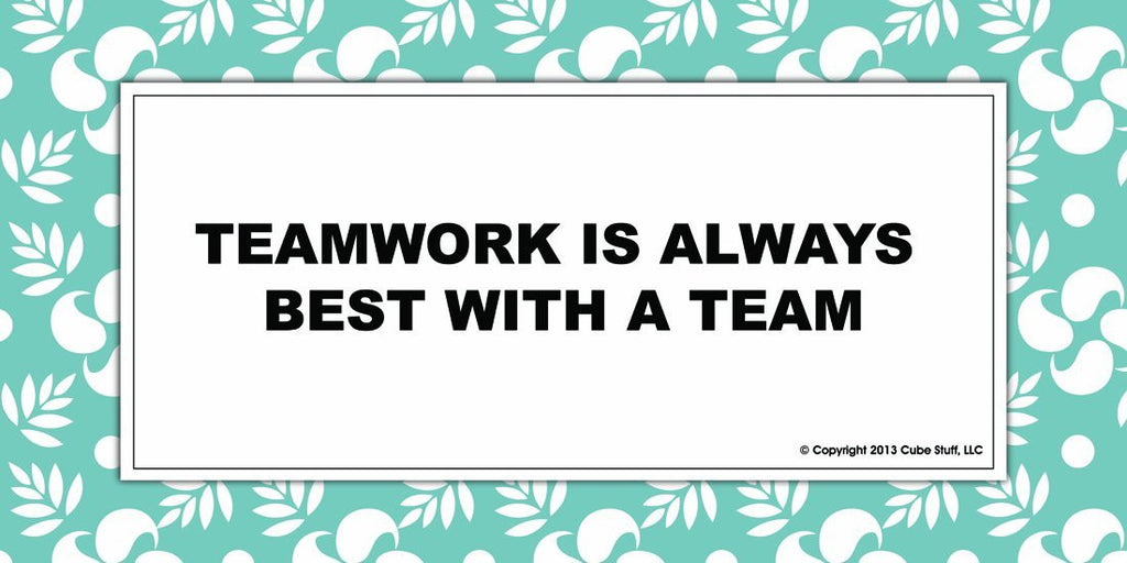 Teamwork is Always Best With a Team Cube Sign Blue Border