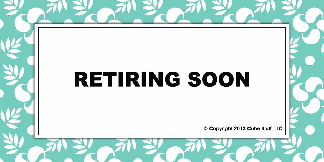 Retiring Soon Cube Sign Blue Border - CubeStuff.com