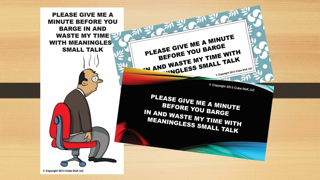 Office Cube Signs- PLEASE GIVE ME A MINUTE...