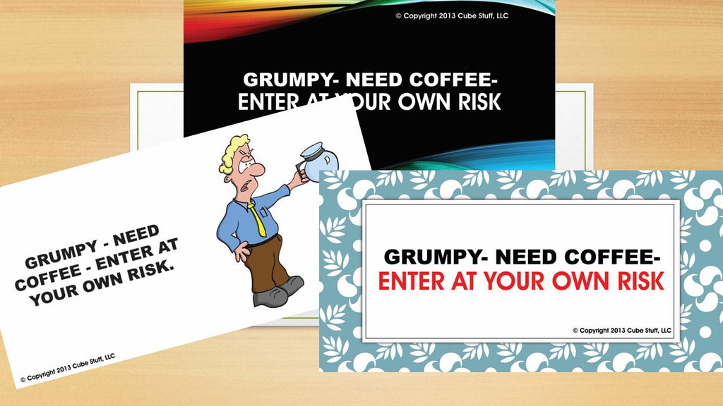 Office Cube Signs- GRUMPY-NEED COFFEE-ENTER AT OWN RISK