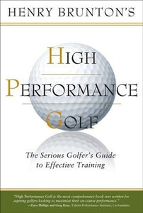 High Performance Golf by Henry Brunton