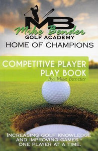Competitive Player Play Book by Mike Bender