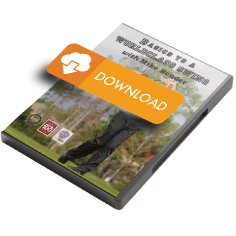 DOWNLOAD VERSION-Basics to a Worldclass Swing with Mike Bender