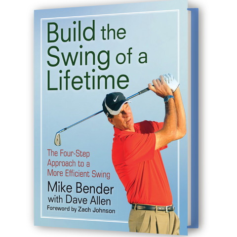 Build the Swing of a Lifetime by Mike Bender