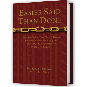 Easier Said Than Done by Dr. Rick Jensen