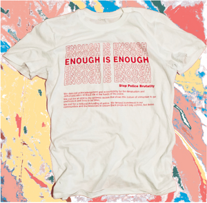 Enough Is Enough: Stop Police Brutality T-Shirt